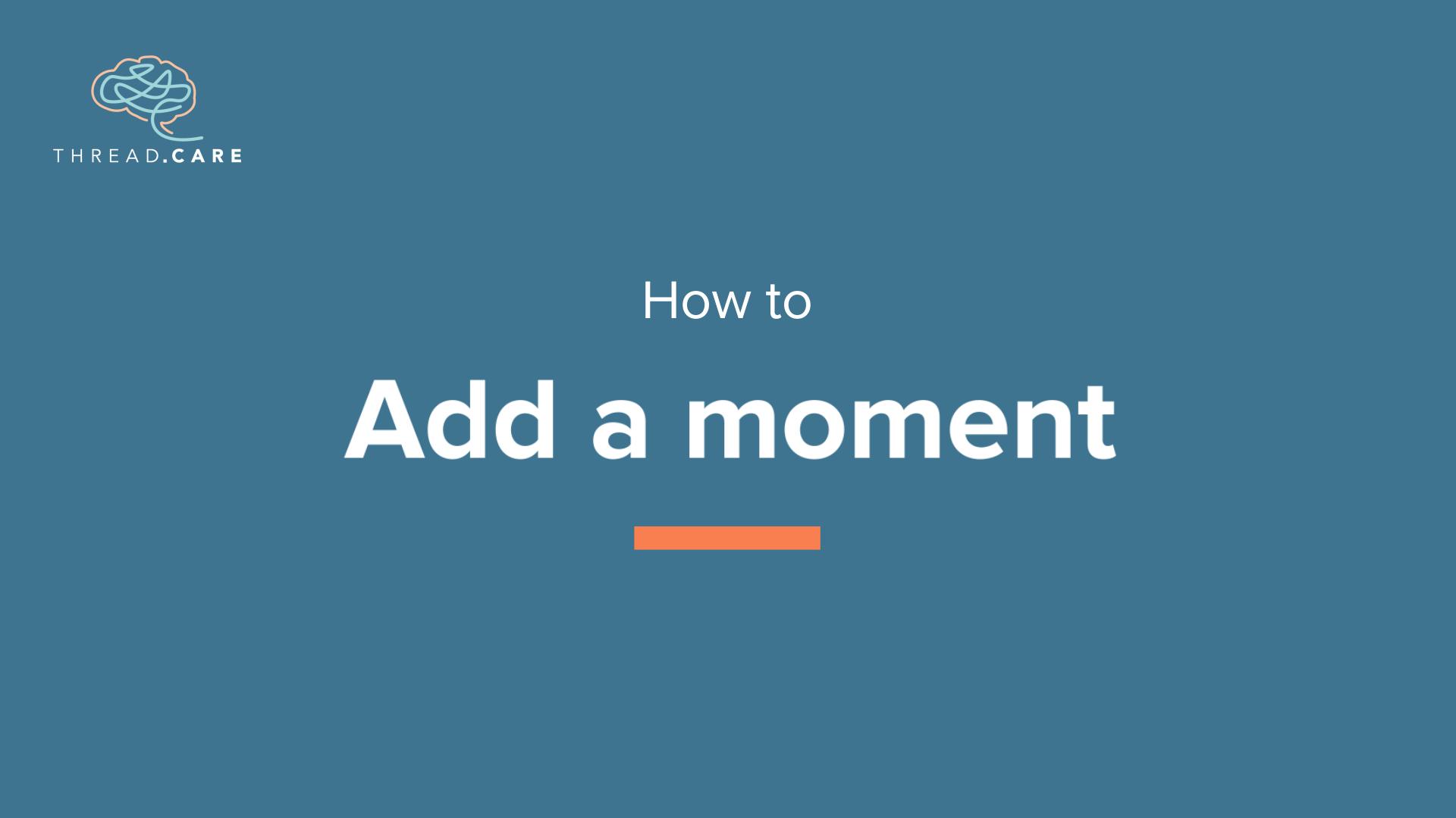 Add a Moment